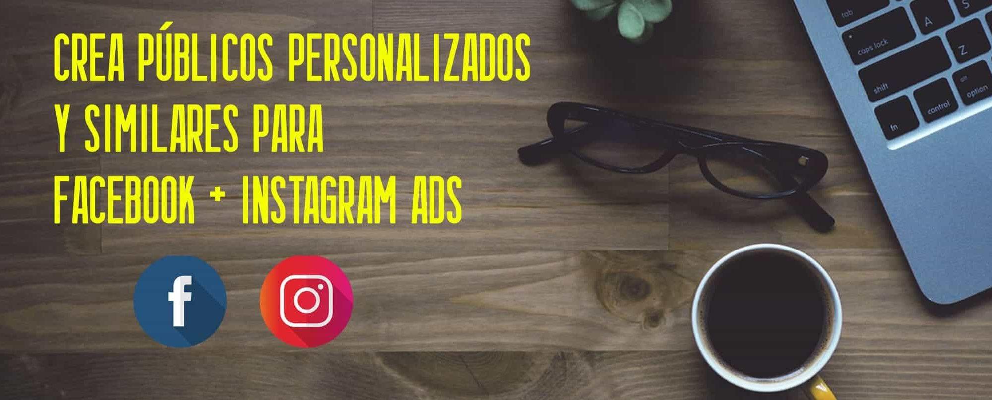 crea-publicos-personalizados-y-similares-para-facebook-instagram-ads