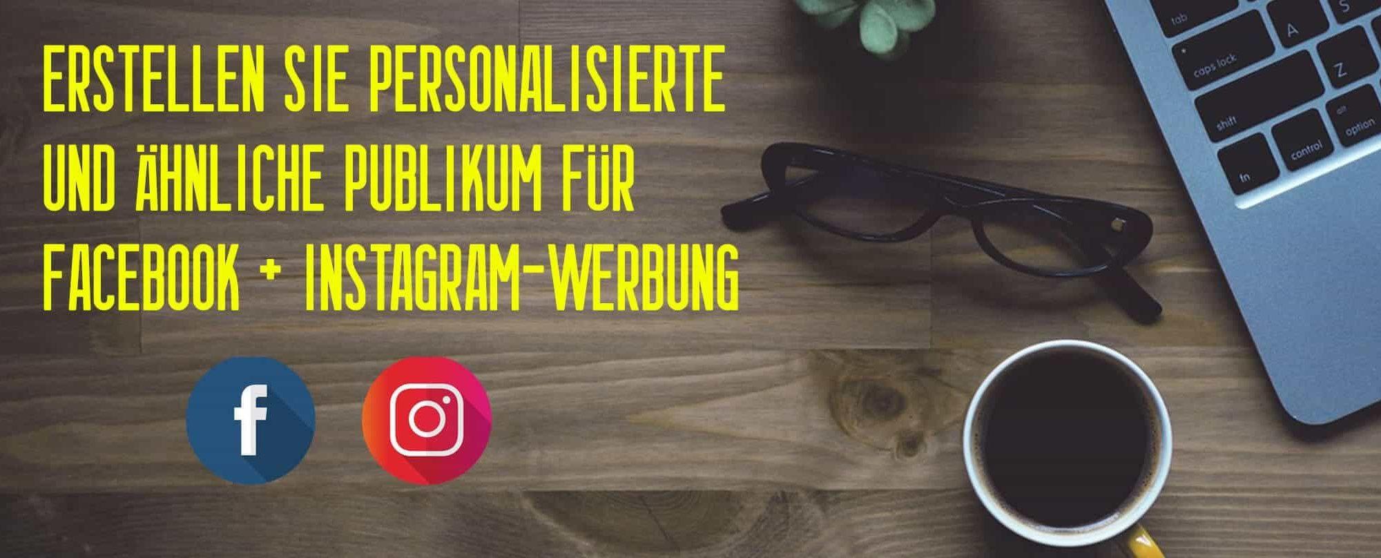 erstellen-sie-personalisierte-und-ahnliche-publikum-fur-facebook-instagram-werbung